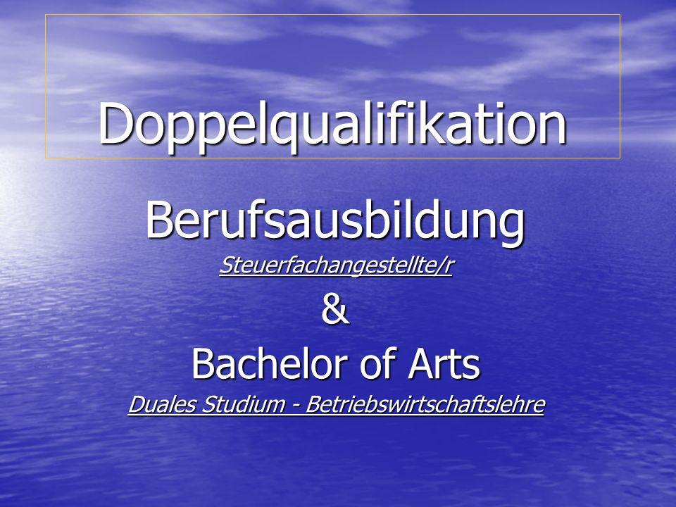 Doppelqualifikation BerufsausbildungSteuerfachangestellte/r& Bachelor of Arts Duales Studium - Betriebswirtschaftslehre