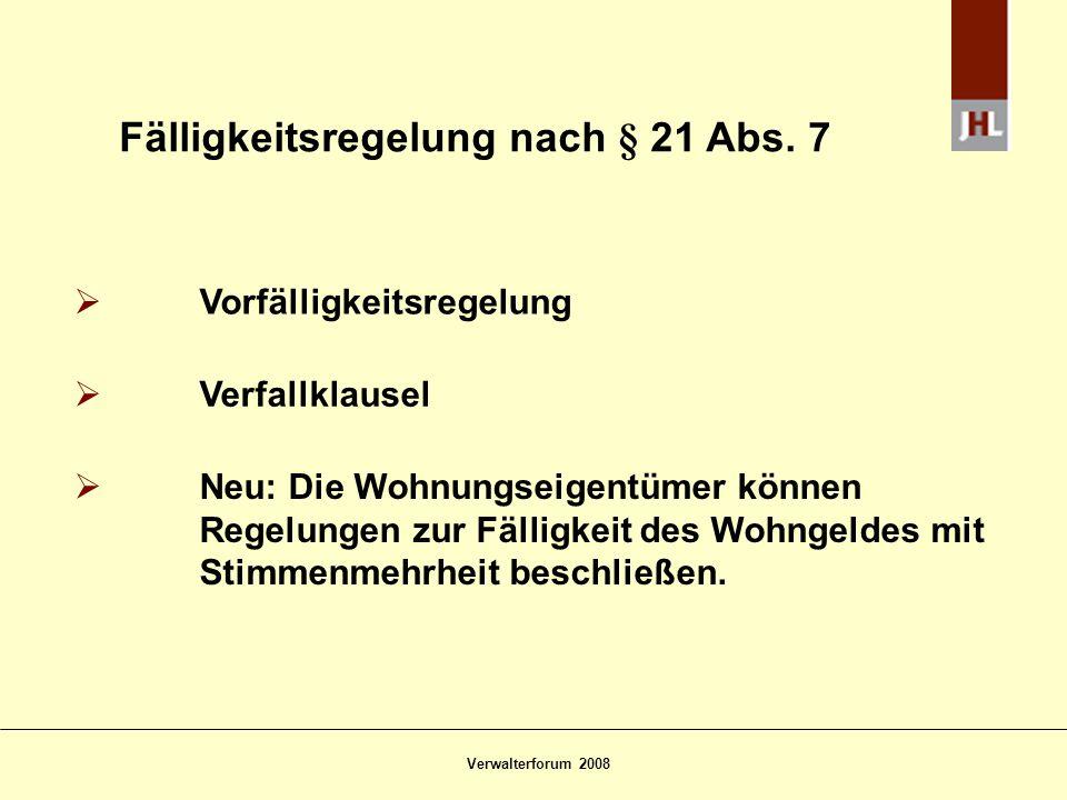 Verwalterforum 2008 Fälligkeitstheorie Fall: Die Wohnungseigentümer beschließen am 15.01.2008 den Wirtschaftsplan für das lfd.