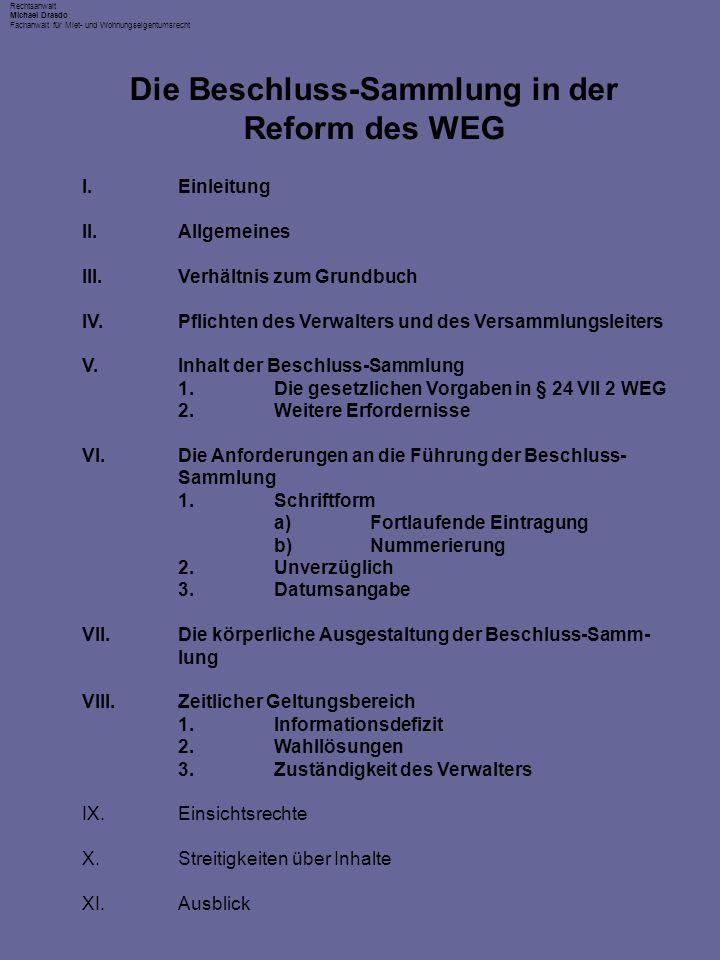 Rechtsanwalt Michael Drasdo Fachanwalt für Miet- und Wohnungseigentumsrecht I.Einleitung II.Allgemeines III.Verhältnis zum Grundbuch IV.Pflichten des