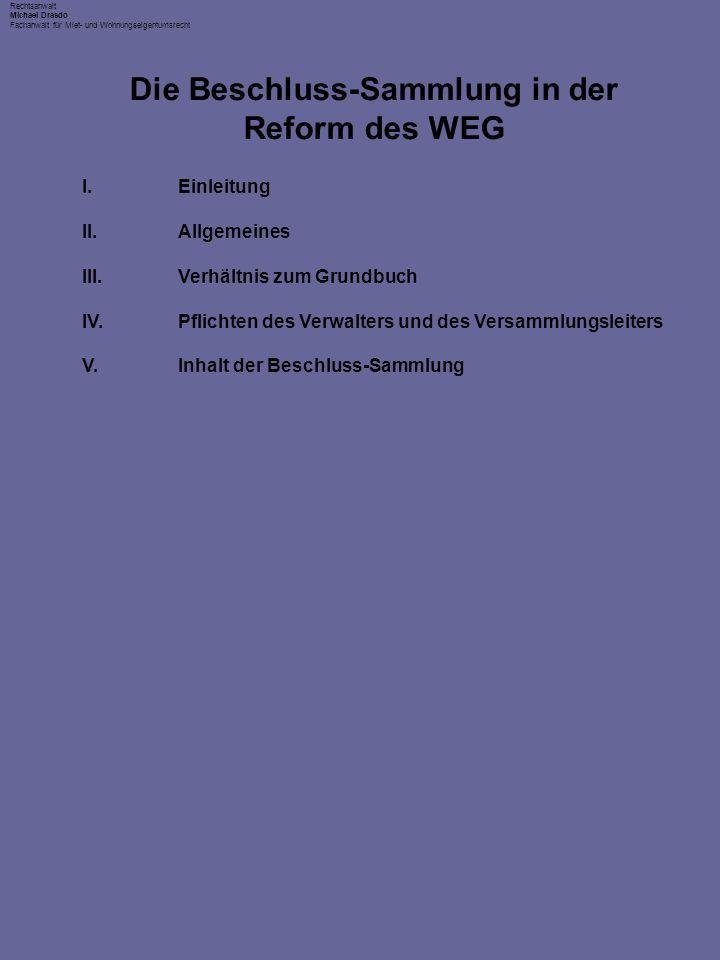 Rechtsanwalt Michael Drasdo Fachanwalt für Miet- und Wohnungseigentumsrecht Die Beschluss-Sammlung in der Reform des WEG BFH, Urteil vom 9.