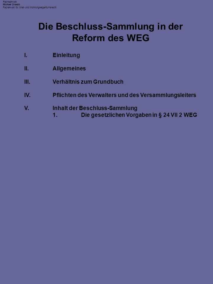 Rechtsanwalt Michael Drasdo Fachanwalt für Miet- und Wohnungseigentumsrecht Die Beschluss-Sammlung in der Reform des WEG BFH, Urteil vom 16.