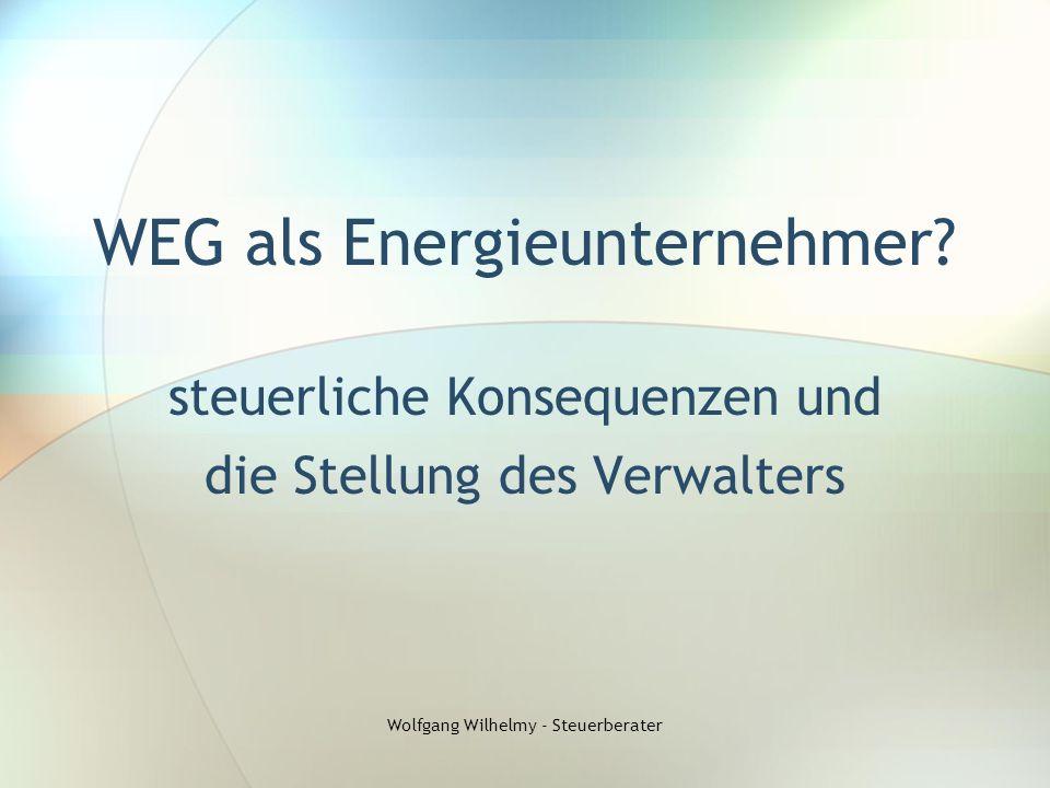 WEG als Energieunternehmer? steuerliche Konsequenzen und die Stellung des Verwalters Wolfgang Wilhelmy - Steuerberater