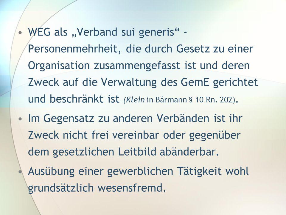 WEG als Verband sui generis - Personenmehrheit, die durch Gesetz zu einer Organisation zusammengefasst ist und deren Zweck auf die Verwaltung des GemE