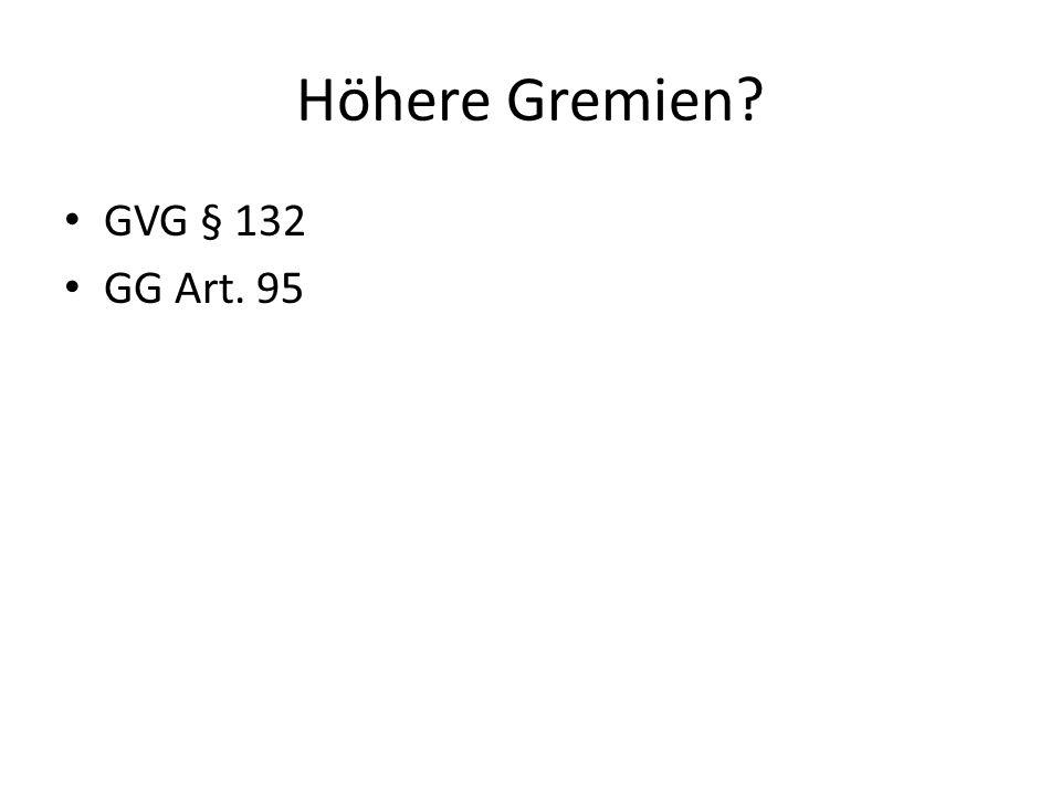 Höhere Gremien? GVG § 132 GG Art. 95