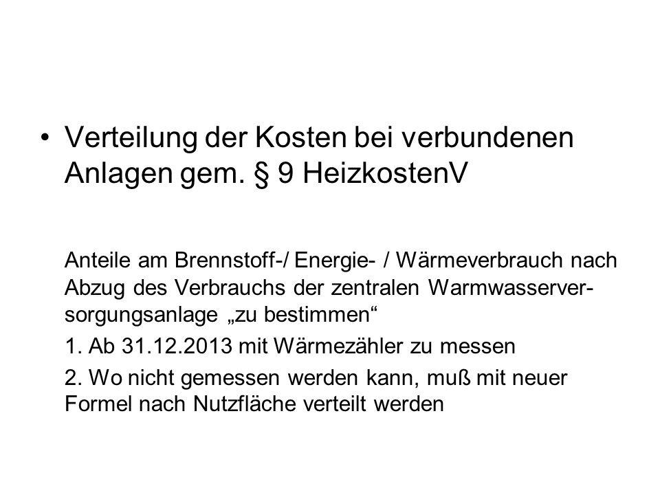 Verteilung der Kosten bei verbundenen Anlagen gem. § 9 HeizkostenV Anteile am Brennstoff-/ Energie- / Wärmeverbrauch nach Abzug des Verbrauchs der zen