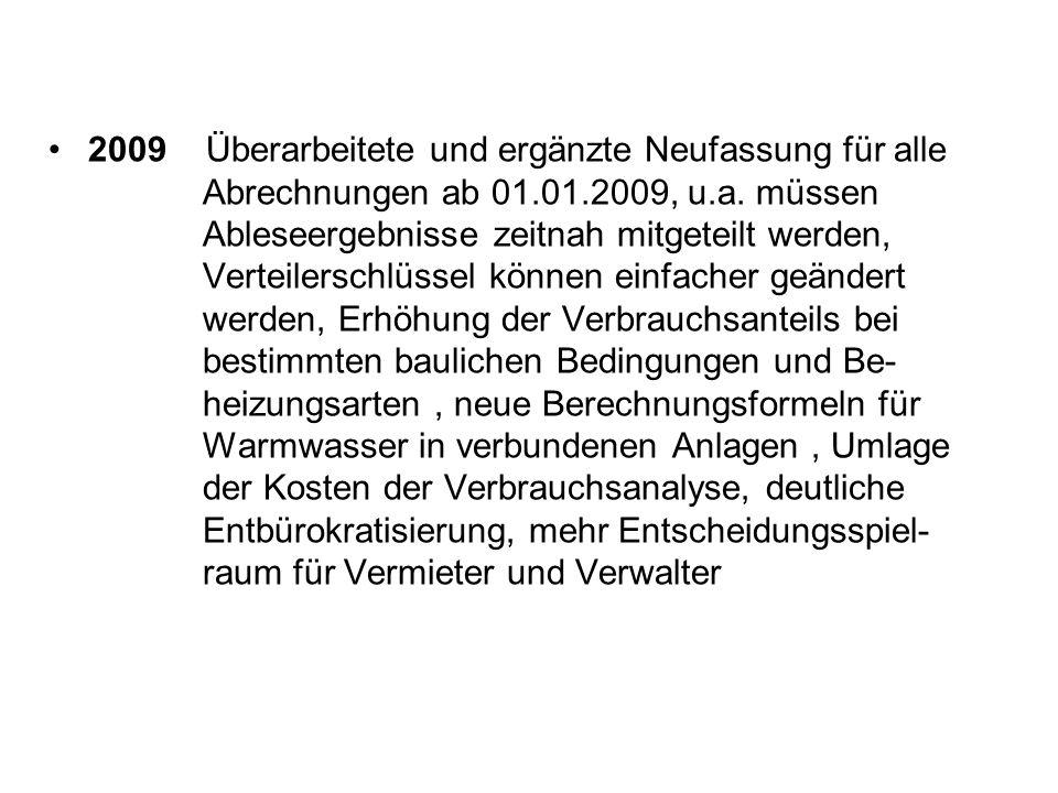 Verteilung der Wärmekosten § 7 Abs.1 Üblich bisher: 50:50 bis maximal 70:30 Jetzt: zwingend 70:30 wenn 1.Anforderungsniveau der Wärmeschutzverordnung vom 16.August 1994 (BGBl.