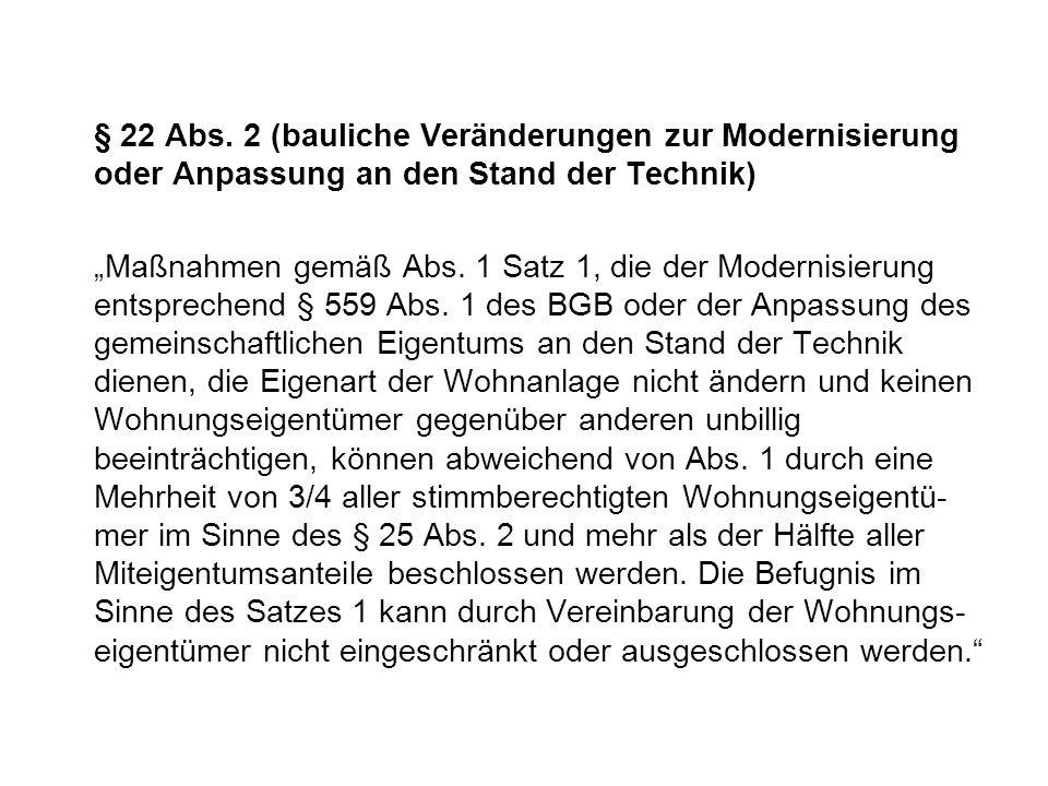 § 22 Abs. 2 (bauliche Veränderungen zur Modernisierung oder Anpassung an den Stand der Technik) Maßnahmen gemäß Abs. 1 Satz 1, die der Modernisierung