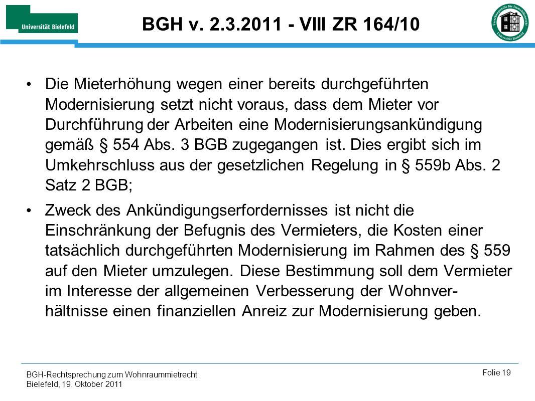 BGH-Rechtsprechung zum Wohnraummietrecht Bielefeld, 19. Oktober 2011 Folie 19 BGH v. 2.3.2011 - VIII ZR 164/10 Die Mieterhöhung wegen einer bereits du