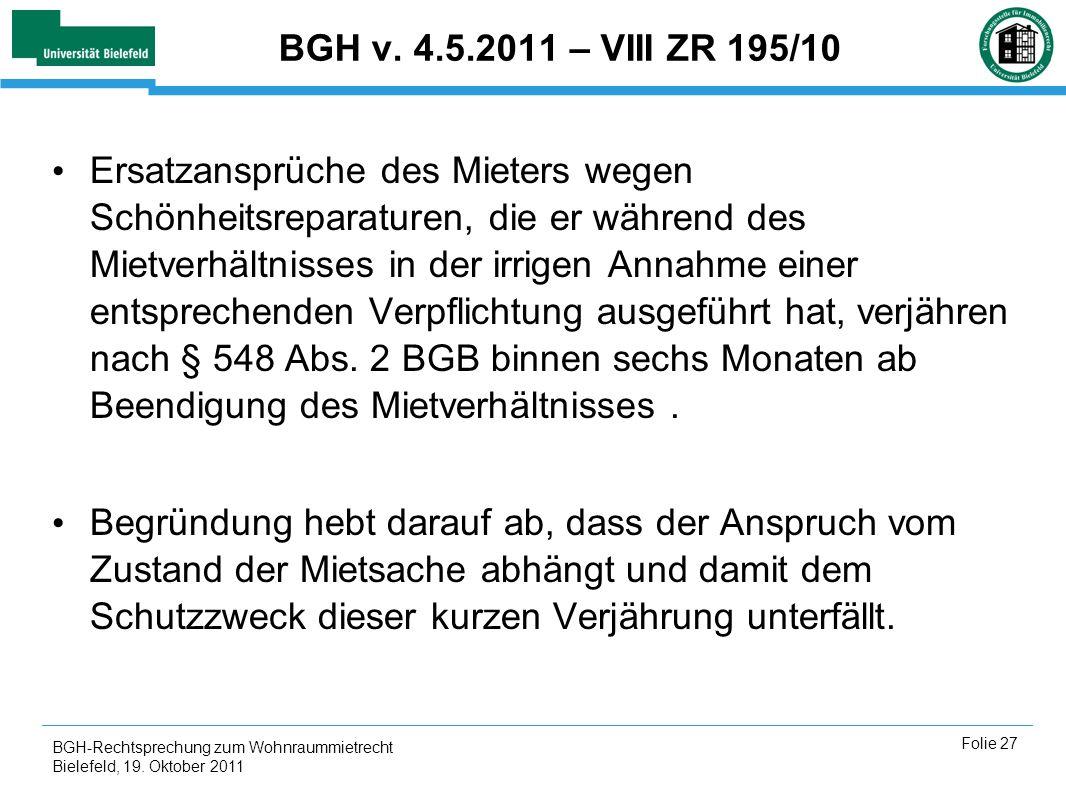 BGH-Rechtsprechung zum Wohnraummietrecht Bielefeld, 19. Oktober 2011 Folie 27 BGH v. 4.5.2011 – VIII ZR 195/10 Ersatzansprüche des Mieters wegen Schön
