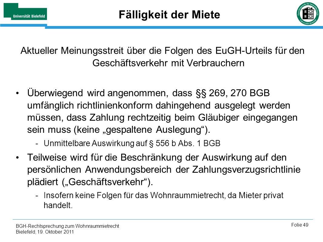 BGH-Rechtsprechung zum Wohnraummietrecht Bielefeld, 19. Oktober 2011 Folie 49 Fälligkeit der Miete Aktueller Meinungsstreit über die Folgen des EuGH-U
