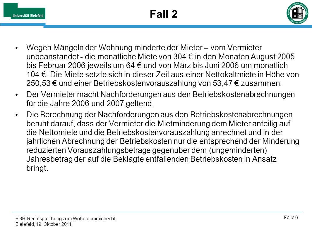 BGH-Rechtsprechung zum Wohnraummietrecht Bielefeld, 19. Oktober 2011 Folie 6 Fall 2 Wegen Mängeln der Wohnung minderte der Mieter – vom Vermieter unbe