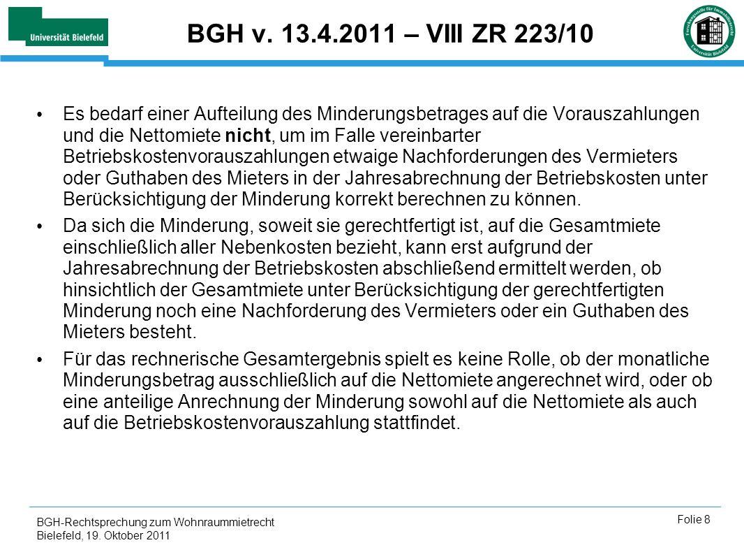 BGH-Rechtsprechung zum Wohnraummietrecht Bielefeld, 19. Oktober 2011 Folie 8 BGH v. 13.4.2011 – VIII ZR 223/10 Es bedarf einer Aufteilung des Minderun