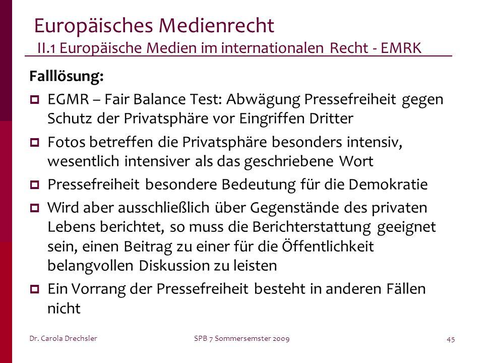 Dr. Carola DrechslerSPB 7 Sommersemster 200945 Europäisches Medienrecht II.1 Europäische Medien im internationalen Recht - EMRK Falllösung: EGMR – Fai