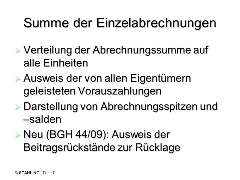 © STÄHLING / Folie 7 Summe der Einzelabrechnungen Verteilung der Abrechnungssumme auf alle Einheiten Verteilung der Abrechnungssumme auf alle Einheite