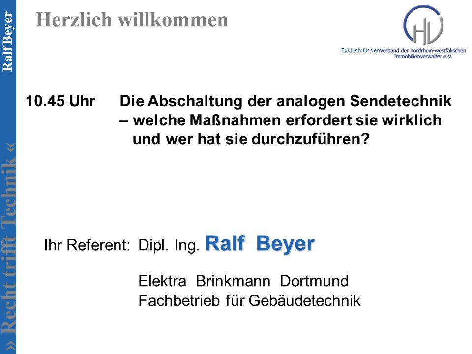 » Recht trifft Technik « Exklusiv für den Ralf Beyer Ralf Beyer Ihr Referent: Dipl. Ing. Ralf Beyer Elektra Brinkmann Dortmund Fachbetrieb für Gebäude