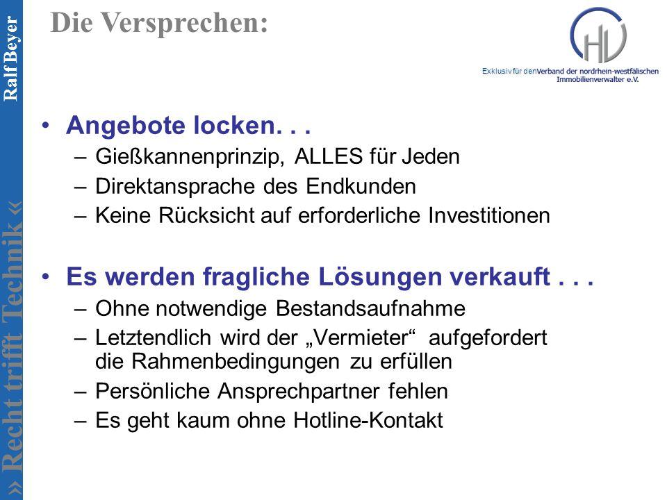 » Recht trifft Technik « Exklusiv für den Ralf Beyer Die Versprechen: Angebote locken... –Gießkannenprinzip, ALLES für Jeden –Direktansprache des Endk