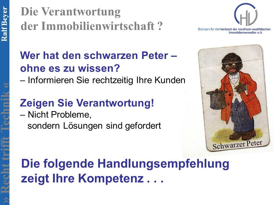 » Recht trifft Technik « Exklusiv für den Ralf Beyer Schwarzer Peter Die Verantwortung der Immobilienwirtschaft ? Wer hat den schwarzen Peter – ohne e
