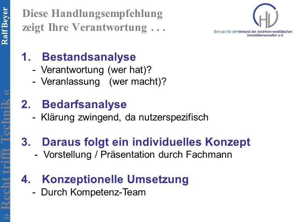 » Recht trifft Technik « Exklusiv für den Ralf Beyer Diese Handlungsempfehlung zeigt Ihre Verantwortung... 1. Bestandsanalyse - Verantwortung (wer hat