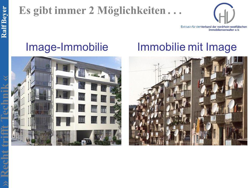 » Recht trifft Technik « Exklusiv für den Ralf Beyer Es gibt immer 2 Möglichkeiten... Image-Immobilie Immobilie mit Image