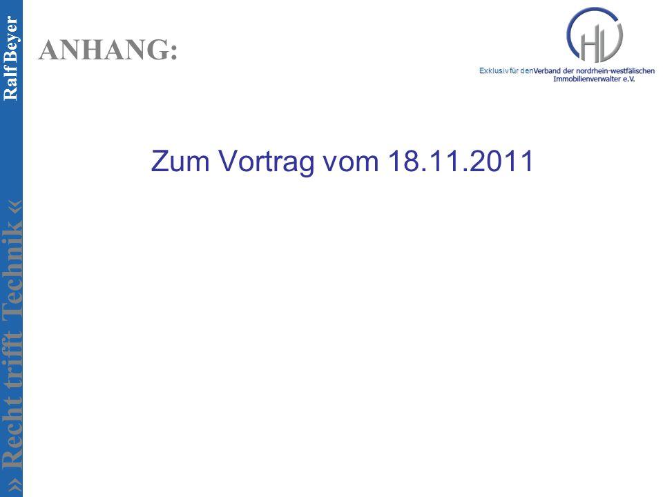 » Recht trifft Technik « Exklusiv für den Ralf Beyer ANHANG: Zum Vortrag vom 18.11.2011