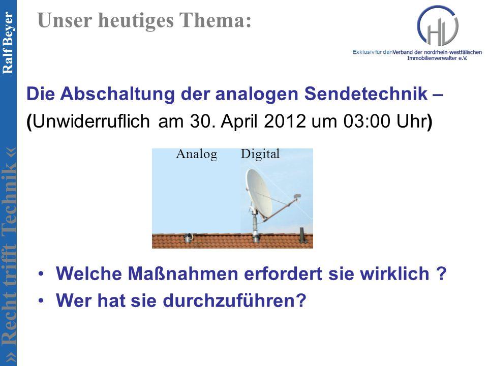 » Recht trifft Technik « Exklusiv für den Ralf Beyer Unser heutiges Thema: Welche Maßnahmen erfordert sie wirklich .