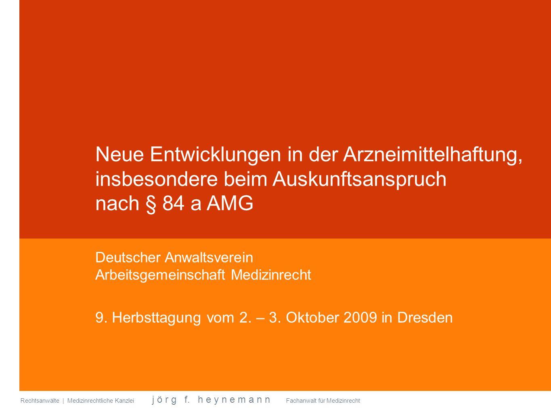 Rechtsanwälte | Medizinrechtliche Kanzlei j ö r g f. h e y n e m a n n Fachanwalt für Medizinrecht Deutscher Anwaltsverein Arbeitsgemeinschaft Medizin
