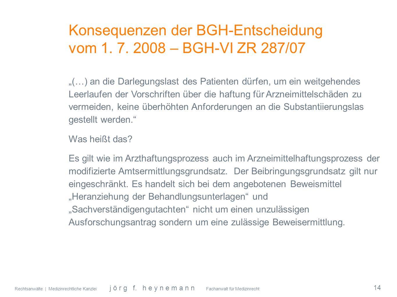 Rechtsanwälte | Medizinrechtliche Kanzlei j ö r g f. h e y n e m a n n Fachanwalt für Medizinrecht Konsequenzen der BGH-Entscheidung vom 1. 7. 2008 –