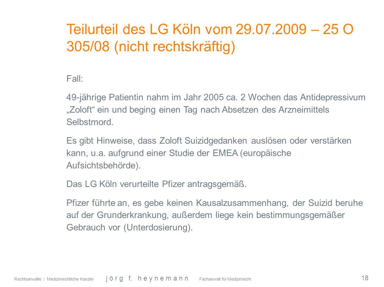 Rechtsanwälte | Medizinrechtliche Kanzlei j ö r g f. h e y n e m a n n Fachanwalt für Medizinrecht Teilurteil des LG Köln vom 29.07.2009 – 25 O 305/08