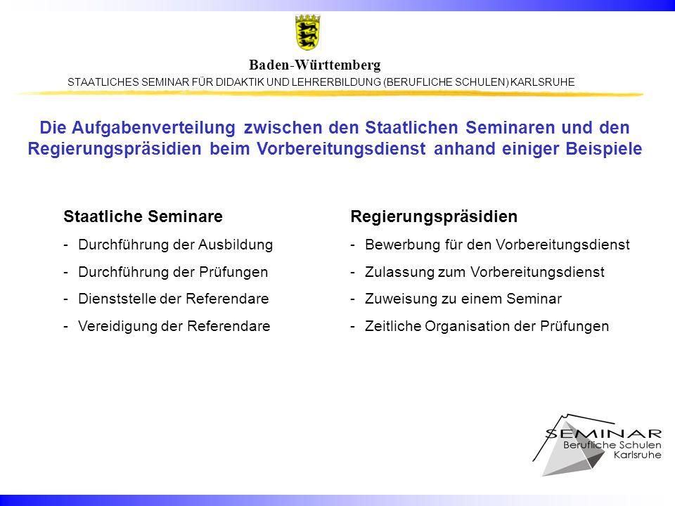 STAATLICHES SEMINAR FÜR DIDAKTIK UND LEHRERBILDUNG (BERUFLICHE SCHULEN) KARLSRUHE Baden-Württemberg Unterrichtsfächer mit geringeren Referendarzahlen und deren Seminarstandorte