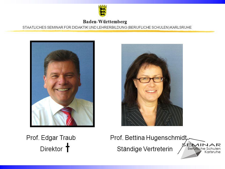 STAATLICHES SEMINAR FÜR DIDAKTIK UND LEHRERBILDUNG (BERUFLICHE SCHULEN) KARLSRUHE Baden-Württemberg Prof.