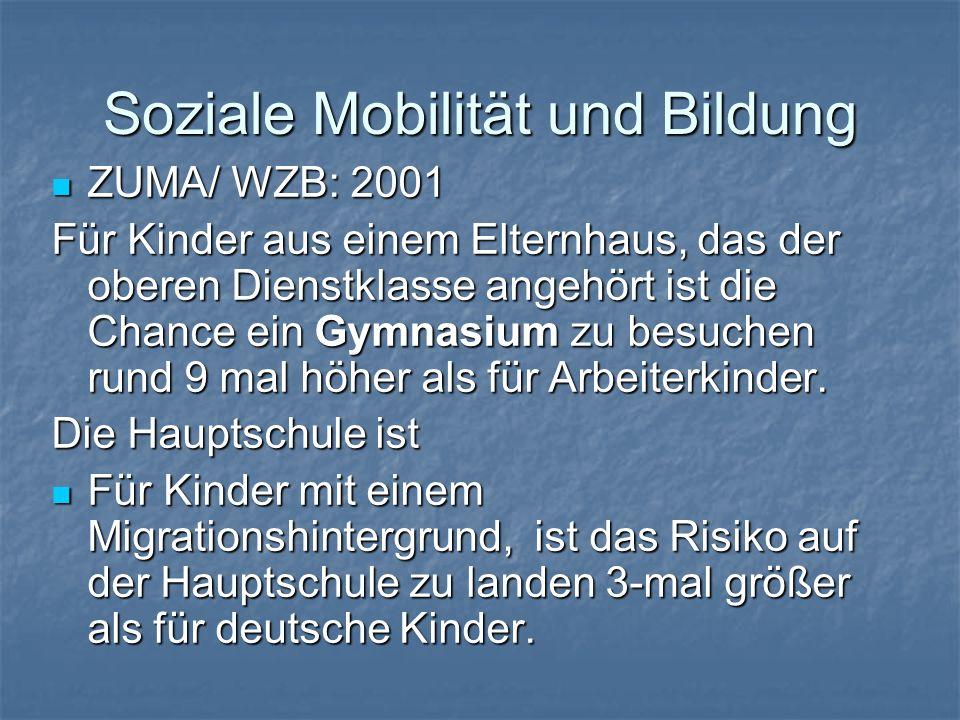 ZUMA/ WZB: 2001 ZUMA/ WZB: 2001 Für Kinder aus einem Elternhaus, das der oberen Dienstklasse angehört ist die Chance ein Gymnasium zu besuchen rund 9