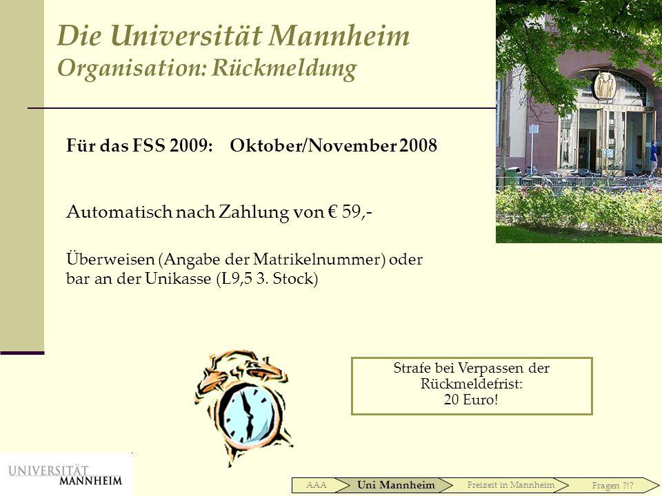 Für das FSS 2009: Oktober/November 2008 Automatisch nach Zahlung von 59,- Überweisen (Angabe der Matrikelnummer) oder bar an der Unikasse (L9,5 3. Sto