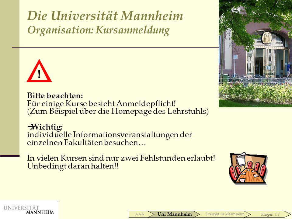 Bitte beachten: Für einige Kurse besteht Anmeldepflicht! (Zum Beispiel über die Homepage des Lehrstuhls) Wichtig: individuelle Informationsveranstaltu