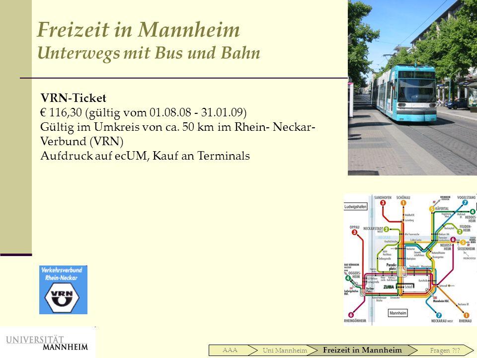 VRN-Ticket 116,30 (gültig vom 01.08.08 - 31.01.09) Gültig im Umkreis von ca. 50 km im Rhein- Neckar- Verbund (VRN) Aufdruck auf ecUM, Kauf an Terminal