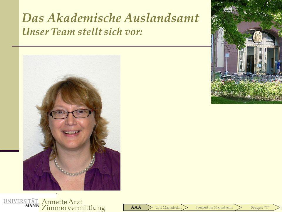 Zuständig für den Outgoing-Bereich: Kerstin Bach Carita Emmerich-Wessels Das Akademische Auslandsamt Unser Team stellt sich vor: Eva Schulzki