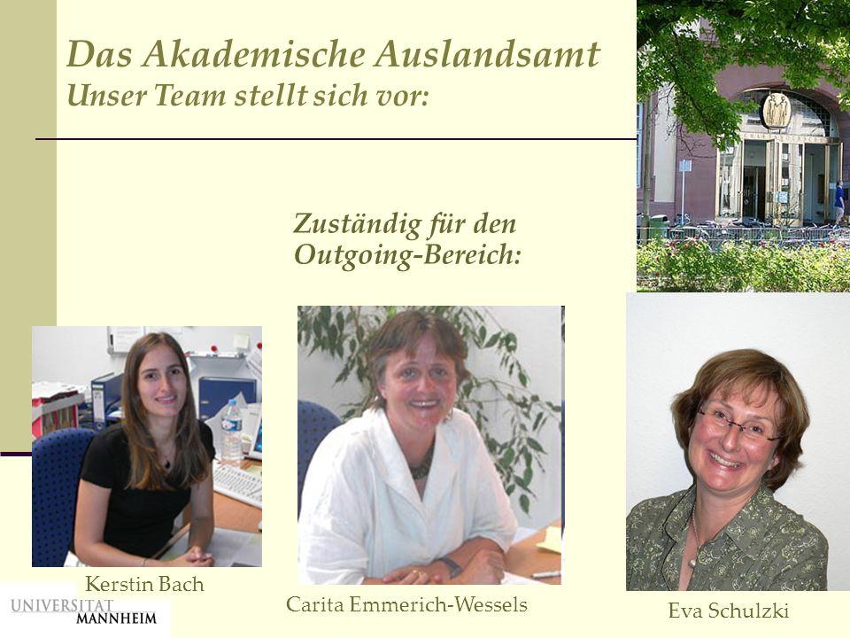 Unser Team Das Akademische Auslandsamt Unser Team stellt sich vor: