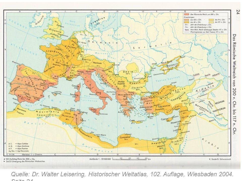 Quelle: Dr. Walter Leisering, Historischer Weltatlas, 102. Auflage, Wiesbaden 2004. Seite 24