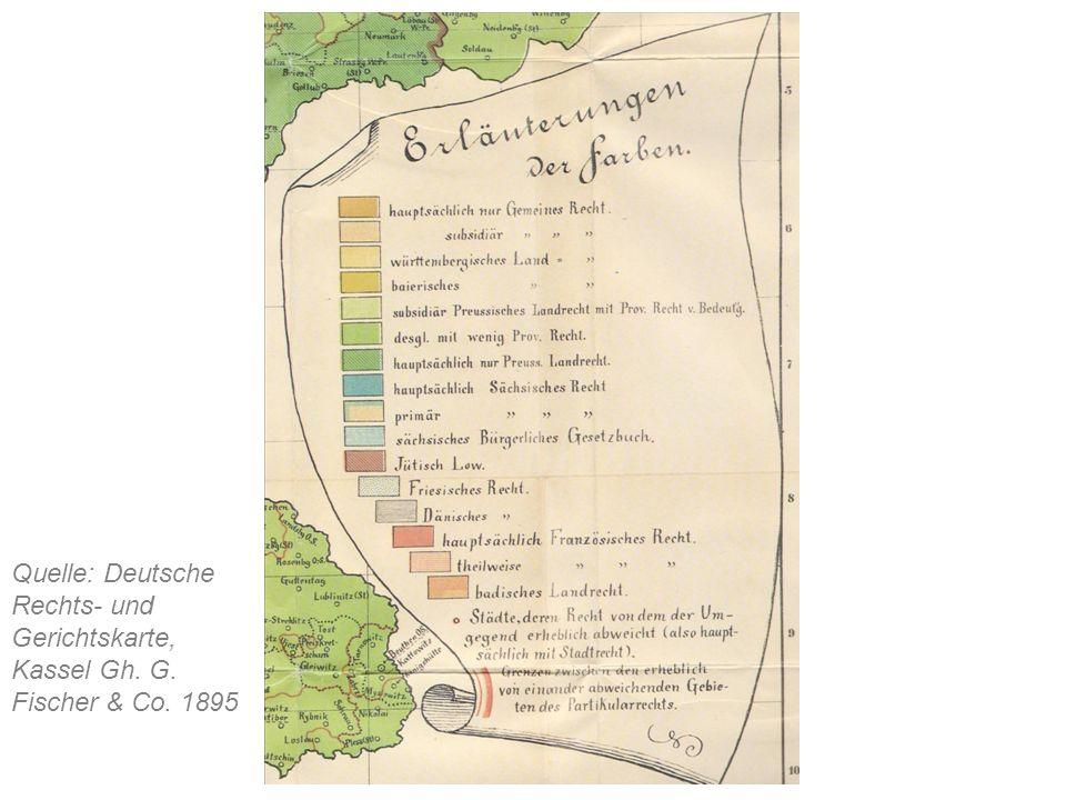 Quelle: Deutsche Rechts- und Gerichtskarte, Kassel Gh. G. Fischer & Co. 1895