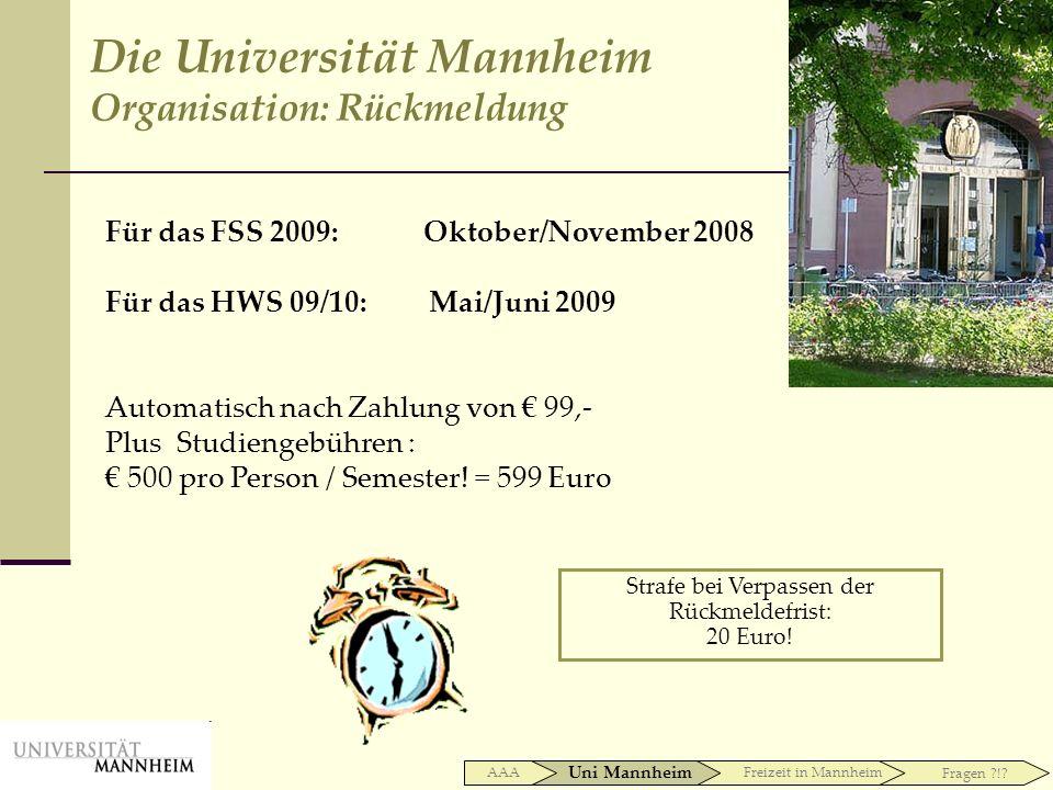 Für das FSS 2009: Oktober/November 2008 Für das HWS 09/10: Mai/Juni 2009 Automatisch nach Zahlung von 99,- Plus Studiengebühren : 500 pro Person / Sem
