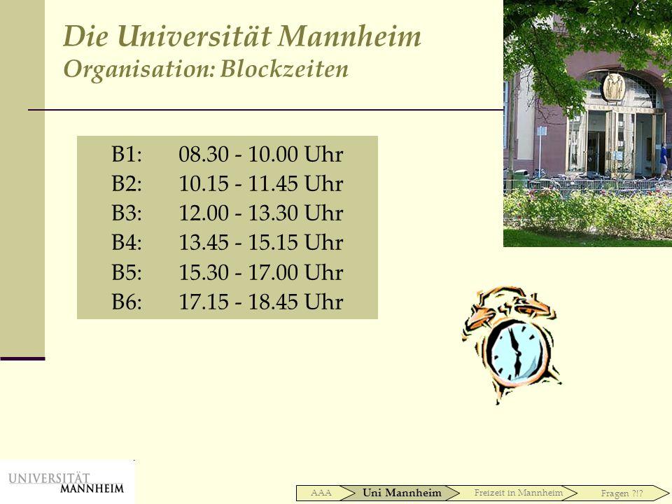 B1:08.30 - 10.00 Uhr B2:10.15 - 11.45 Uhr B3:12.00 - 13.30 Uhr B4:13.45 - 15.15 Uhr B5:15.30 - 17.00 Uhr B6:17.15 - 18.45 Uhr Uni Mannheim AAAFreizeit