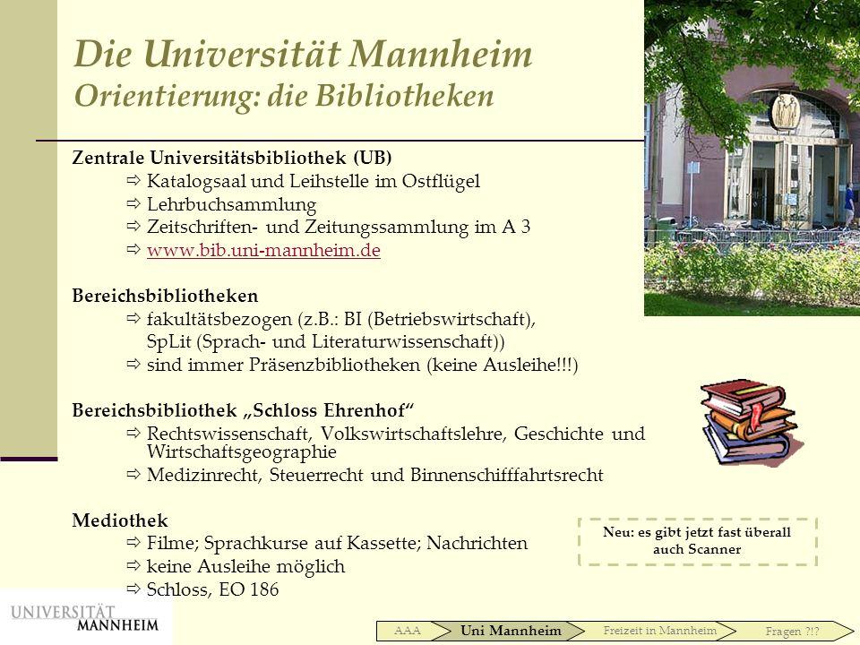 Zentrale Universitätsbibliothek (UB) Katalogsaal und Leihstelle im Ostflügel Lehrbuchsammlung Zeitschriften- und Zeitungssammlung im A 3 www.bib.uni-m