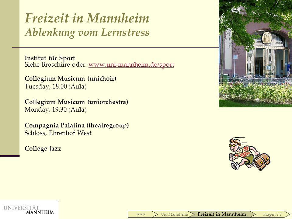 Institut für Sport Siehe Broschüre oder: www.uni-mannheim.de/sportwww.uni-mannheim.de/sport Collegium Musicum (unichoir) Tuesday, 18.00 (Aula) Collegi