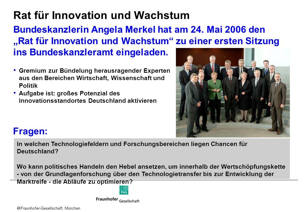 Fraunhofer-Gesellschaft, München Rat für Innovation und Wachstum Bundeskanzlerin Angela Merkel hat am 24. Mai 2006 den Rat für Innovation und Wachstum