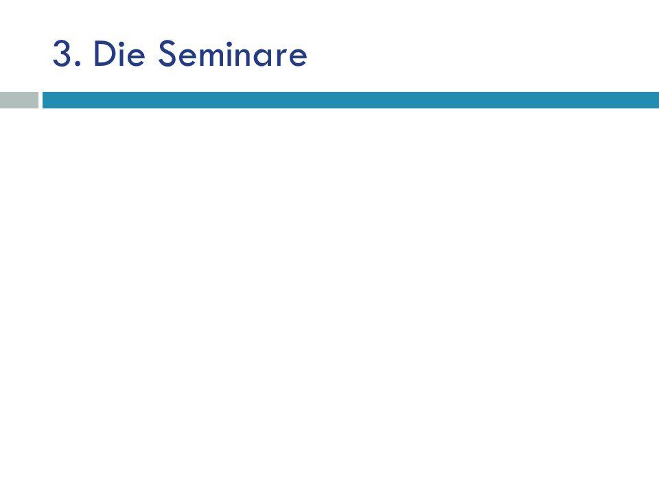 3. Die Seminare