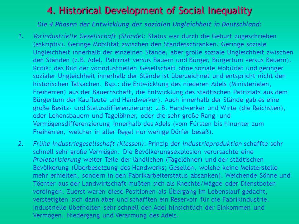 4. Historical Development of Social Inequality Die 4 Phasen der Entwicklung der sozialen Ungleichheit in Deutschland: 1.Vorindustrielle Gesellschaft (