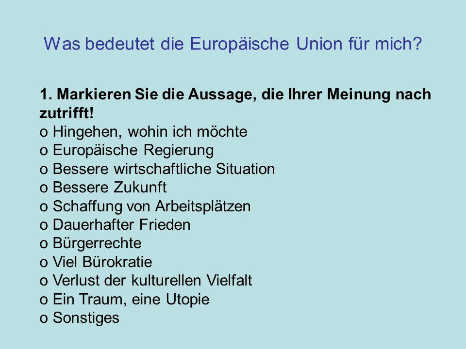 Was bedeutet die Europäische Union? Quelle: Der Eurobarometer befragt junge Europäer