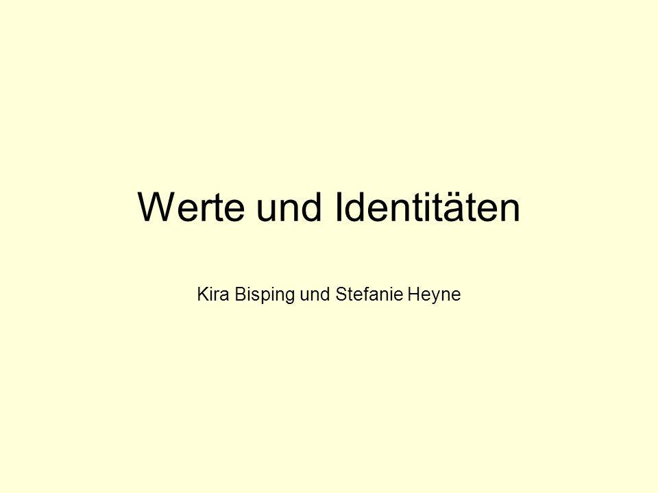 Werte und Identitäten Kira Bisping und Stefanie Heyne