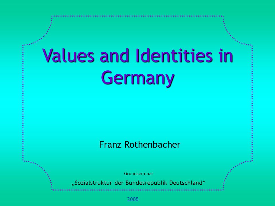 1.Basic Concepts and Definitions 2.Methods of Measurement of Values and Identities 3.Sociological Theory and Cultural Change 4.Sociological Theory and Value Change 5.Value Change 6.Values and Identities in International Comparison 7.References