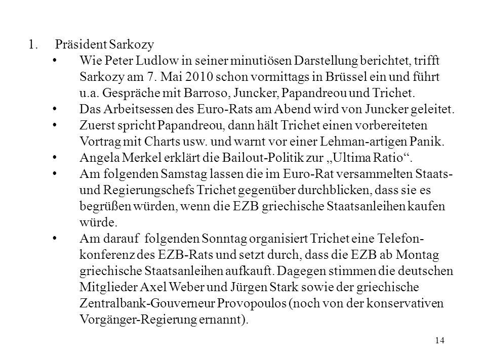 14 1.Präsident Sarkozy Wie Peter Ludlow in seiner minutiösen Darstellung berichtet, trifft Sarkozy am 7.