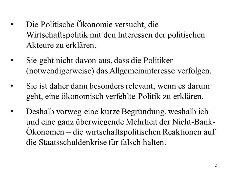 2 Die Politische Ökonomie versucht, die Wirtschaftspolitik mit den Interessen der politischen Akteure zu erklären.